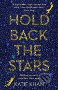 Hold Back the Stars - Katie Khan