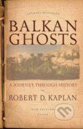 Balkan Ghosts - Robert D. Kaplan