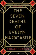 The Seven Deaths of Evelyn Hardcastle - Stuart Turton