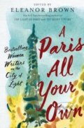 A Paris All Your Own - Eleanor Brown (editor)
