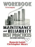 Workbook to Accompany Maintenance and Reliability Best Practices - Ramesh Gulati a kol.