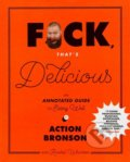 F*ck, That's Delicious - Action Bronson
