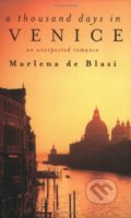 A Thousand Days in Venice - Marlena de Blasi