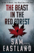 The Beast in the Red Forest - Sam Eastland