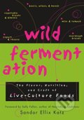 Wild Fermentation - Sally Fallon, Sandor Ellix Kat