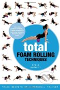 Total Foam Rolling Techniques - Steve Barrett