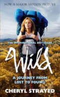 Wild: A Journey from Lost to Found - Cheryl Strayedová
