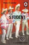 How it Works: The Student - Jason Hazeley, Joel Morris