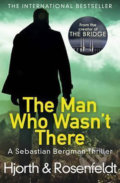 The Man Who Wasn't There - Michael Hjorth, Hans Rosenfeldt