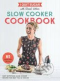 I Quit Sugar Slow Cooker Cookbook - Sarah Wilson