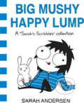 Big Mushy Happy Lump - Sarah Andersen