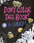Don't Color This Book!: It's Cursed! - Emmy Cicierega