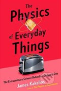 The Physics of Everyday Things - James Kakalios