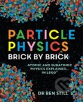 Particle Physics Brick by Brick - Ben Still