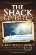The Shack Revisited - C. Baxter Kruger