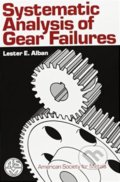 Systematic Analysis of Gear Failures - Lester E. Alban