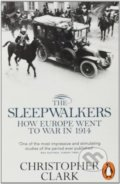 The Sleepwalkers - Christopher Clark