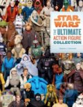 Star Wars: The Ultimate Action Figure Collection - Steve Sansweet