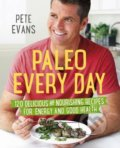 Paleo Every Day - Pete Evans