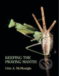 Keeping the Praying Mantis - Orin McMonigle