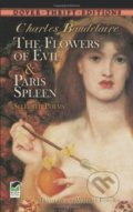 The Flowers of Evil and Paris Spleen - Charles Baudelaire