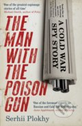 The Man with the Poison Gun - Serhii Plokhy