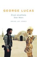 George Lucas - Brian Jay Jones