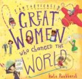 Fantastically Great Women Who Changed The World - Kate Pankhurst
