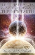 The Three Waves of Volunteers and the New Earth - Dolores Cannon