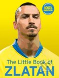 The Little Book of Zlatan - Malcolm Olivers