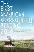 The Best American Nonrequired Reading 2017 -