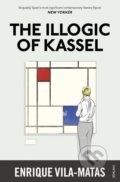 The Illogic of Kassel - Enrique Vila-Matas