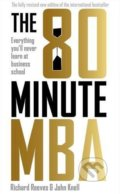The 80 Minute MBA - Richard Reeves,‎ John Knell