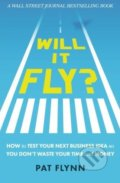Will It Fly? - Pat Flynn