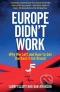 Europe Didn't Work - Larry Elliott, Dan Atkinson