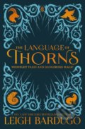 The Language of Thorns - Leigh Bardugo