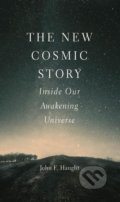 The New Cosmic Story - John F. Haught