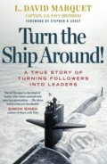 Turn The Ship Around! - L. David Marquet