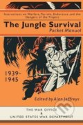 The Jungle Survival Pocket Manual 1939–1945 - Alan Jeffreys