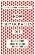 How Democracies Die - Steven Levitsky, Daniel Ziblatt