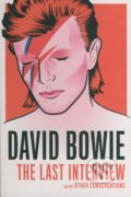 David Bowie: The Last Interview and other Conversations - David Bowie