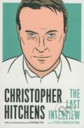 Christopher Hitchens: The Last Interview and Other Conversation - Christopher Hitchens