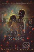 The Becoming of Noah Shaw - Michelle Hodkin