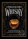 A Field Guide to Whisky - Hans Offringa