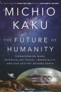The Future of Humanity - Michio Kaku