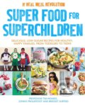 Super Food for Superchildren - Tim Noakes, Jonno Proudfoot, Bridget Surtees