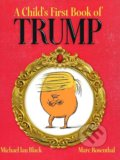 A Child's First Book of Trump - Michael Ian Black, Marc Rosenthal (ilustrácie)