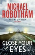 Close Your Eyes - Michael Robotham