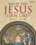 What Did Jesus Look Like? - Joan E. Taylor