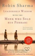 Leadership Wisdom from the Monk Who Sold His Ferrari - Robin Sharma